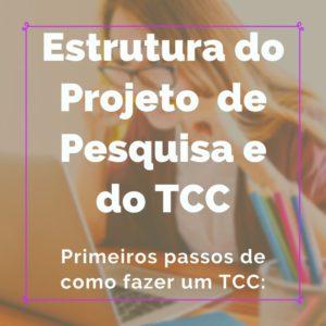 Estrutura do projeto de pesquisa e do TCC